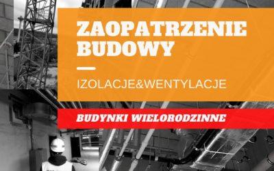 Dostawa materiałów izolacyjnych i wentylacyjnych na budowę budynków wielorodzinnych w Poznaniu